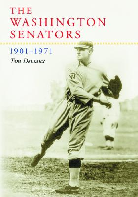 The Washington Senators, 1901-1971 - Deveaux, Tom