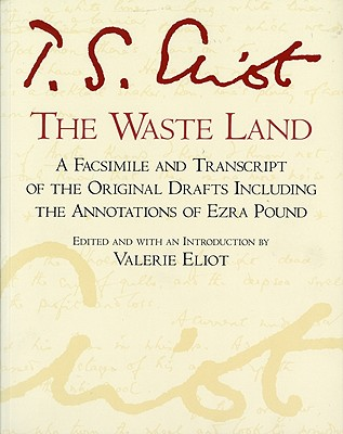 The Waste Land: Facsimile Edition - Eliot, T S, Professor