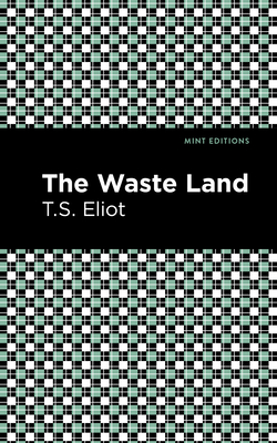 The Waste Land - Eliot, T S, and Editions, Mint (Contributions by)