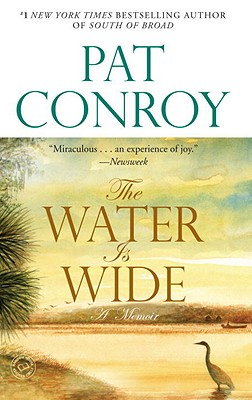 The Water Is Wide: A Memoir - Conroy, Pat