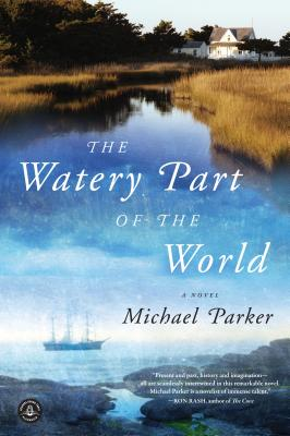 The Watery Part of the World - Parker, Michael
