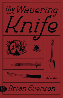 The Wavering Knife - Evenson, Brian