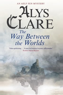 The Way Between the Worlds - Clare, Alys
