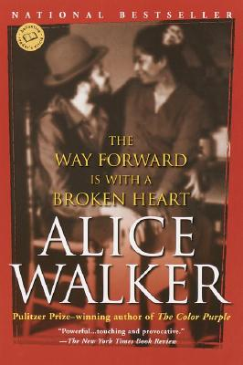 The Way Forward Is with a Broken Heart - Walker, Alice