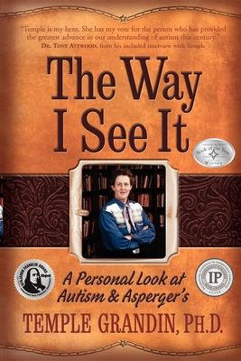 The Way I See It: A Personal Look at Autism & Asperger's - Grandin, Temple, Dr., PH.D.
