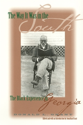 The Way It Was in the South: The Black Experience in Georgia - Grant, Jonathan, Dr. (Editor), and Grant, Donald L