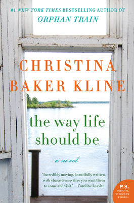 The Way Life Should Be - Kline, Christina Baker