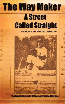 The Way Maker (a Street Called Straight) - Debrino, Preacher Frank