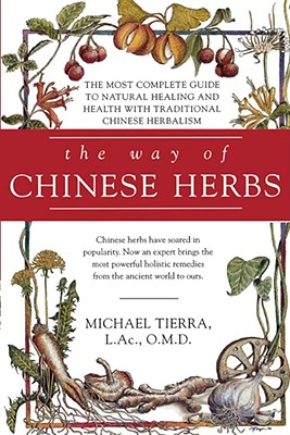 The Way of Chinese Herbs - Tierra, Michael, Dr.