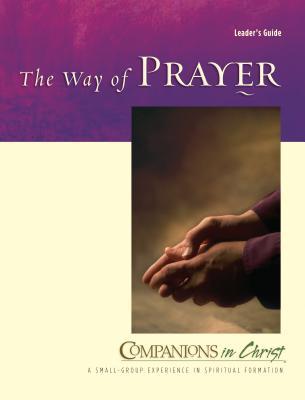 The Way of Prayer: Leader's Guide - Thompson, Marjorie J, and Vennard, Jane E, Rev.
