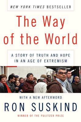 The Way of the World: A Story of Truth and Hope in an Age of Extremism - Suskind, Ron