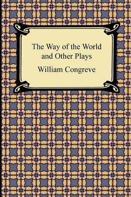 The Way of the World and Other Plays - Congreve, William