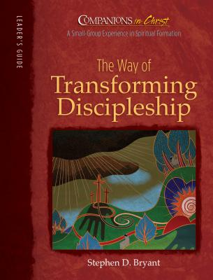 The Way of Transforming Discipleship: Leader's Guide - Hudson, Trevor, and Bryant, Stephen D