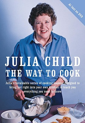 The Way to Cook - Child, Julia