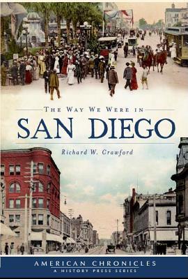 The Way We Were in San Diego - Crawford, Richard W