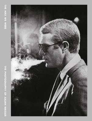The Way We Were: The Photography of Julian Wasser - Elterman, Brad (Editor), and Wasser, Julian (Photographer)
