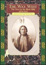 The Way West: The War for the Black Hills, 1870-1876