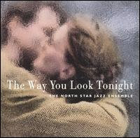 The Way You Look Tonight - North Star Jazz Ensemble