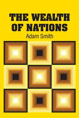 The Wealth of Nations - Smith, Adam