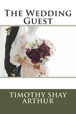 The Wedding Guest - Arthur, Timothy Shay