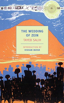 The Wedding of Zein and Other Stories - Salih, Tayeb, and Matar, Hisham (Introduction by), and Johnson-Davies, Denys (Translated by)