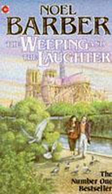 The Weeping and the Laughter - Barber, Noel
