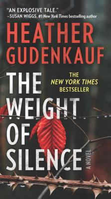 The Weight of Silence - Gudenkauf, Heather
