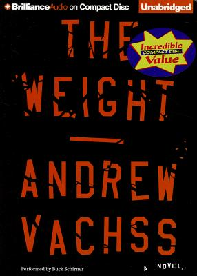 The Weight - Vachss, Andrew, and Schirner, Buck (Read by)