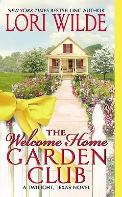 The Welcome Home Garden Club - Wilde, Lori