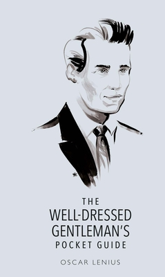 The Well-Dressed Gentleman's Pocket Guide - Lenius, Oscar