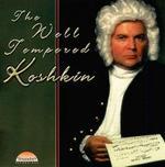 The Well Tempered Koshkin