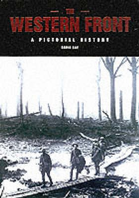 The Western Front: A Pictorial History - Ray, David