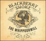 The Whippoorwill - Blackberry Smoke