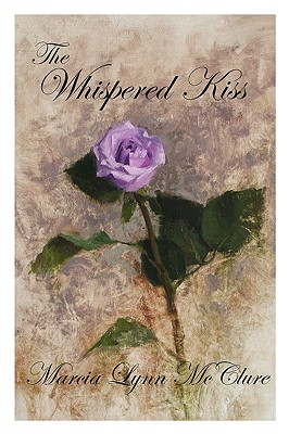 The Whispered Kiss - McClure, Lynn Marcia, and McClure, Marcia Lynn