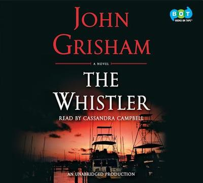 The Whistler - Grisham, John, and Campbell, Cassandra (Read by)