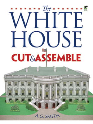 The White House Cut & Assemble - Smith, A G