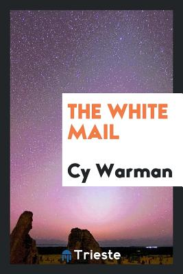 The White Mail - Warman, Cy
