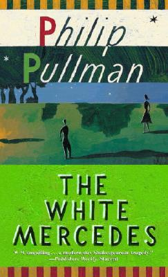 The White Mercedes - Pullman, Philip