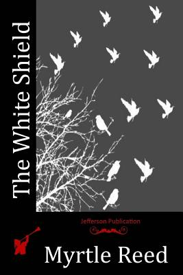 The White Shield - Reed, Myrtle