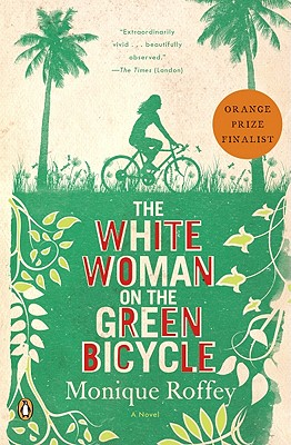 The White Woman on the Green Bicycle - Roffey, Monique