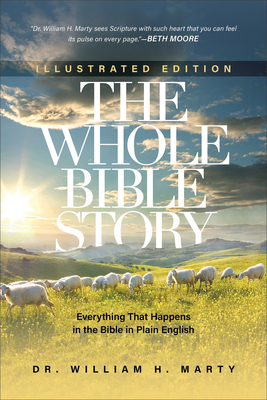 The Whole Bible Story: Everything That Happens in the Bible in Plain English - Marty