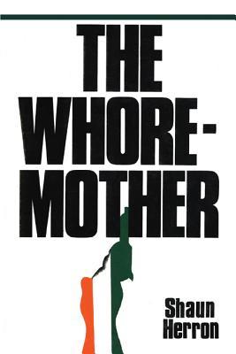 The Whore-Mother - Herron, Shaun