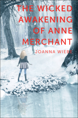 The Wicked Awakening of Anne Merchant: Book Two of the V Trilogy - Wiebe, Joanna