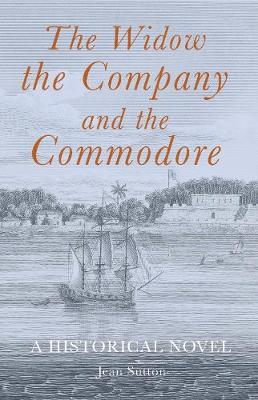 The Widow, the Company and the Commodore - Sutton, Jean
