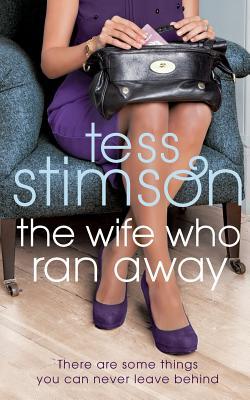 The Wife Who Ran Away - Stimson, Tess