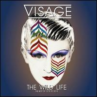 The Wild Life: The Best of 1978-2015 - Visage