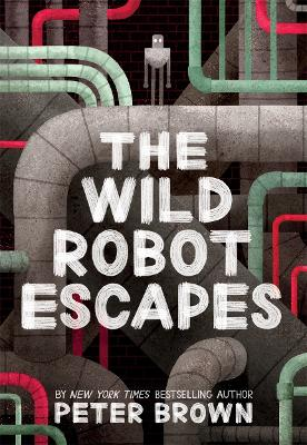 The Wild Robot Escapes - Brown, Peter