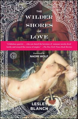 The Wilder Shores of Love - Blanch, Lesley