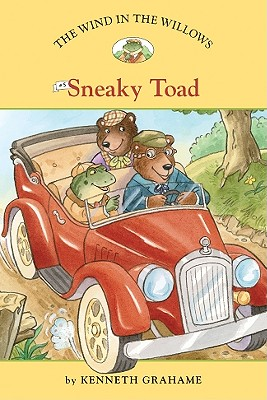 The Wind in the Willows #5: Sneaky Toad - Grahame, Kenneth, and Driscoll, Laura (Adapted by)