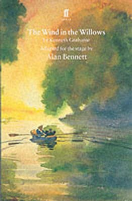The Wind in the Willows - Bennett, Alan, and Grahame, Kenneth